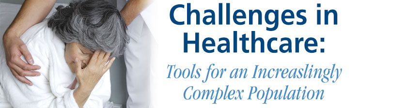 Challenges in Healthcare:Tools for an Increaslingly Complex Population