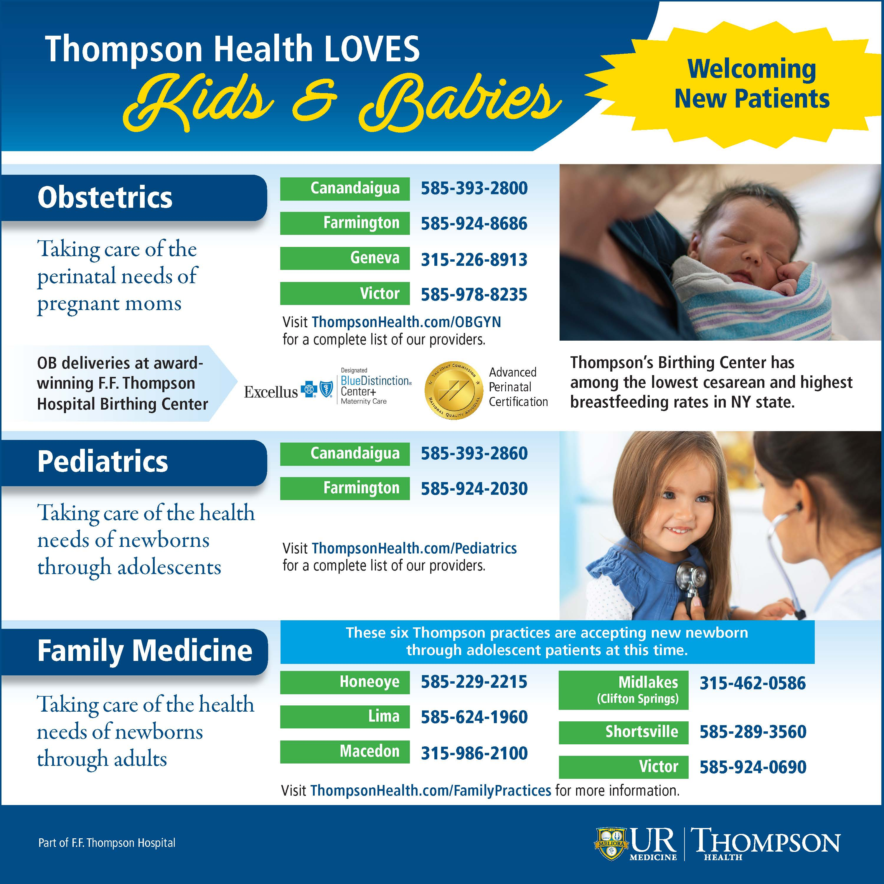 Thompson Health LOVES Kids & Babies. Obstetrics - taking care of the perinatal needs of moms; Pediatrics - taking care of the health needs of newborns through adolescents; Family Medicine - Taking care of the needs of newborns through adults