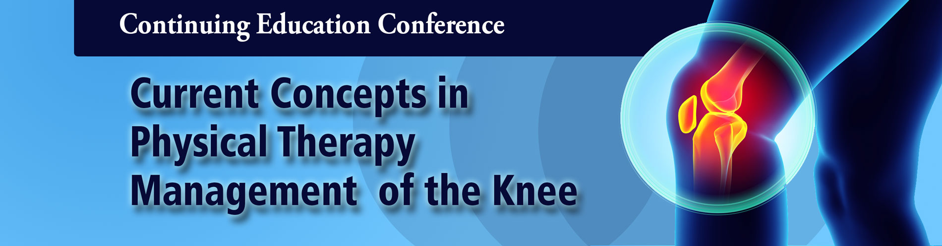 Current Concept in Physical Therapy Management of the Kneed